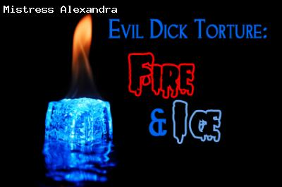 Evil Dick Torture: Fire & Ice