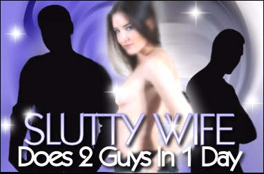 Audio: Slutty wife does 2 guys, in 1 day...