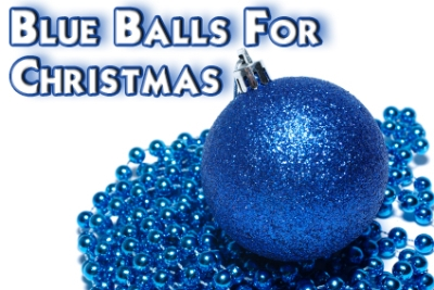 Blueballs for Christmas