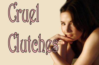 Cruel Clutches