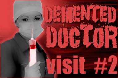 Demented Doctor: Visit 2