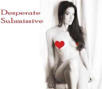 Desperate Submissive