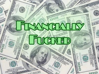Financially Fucked