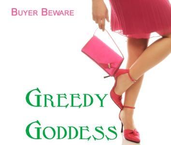Greedy Goddess