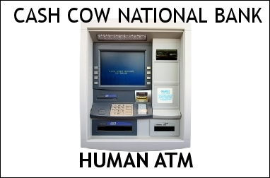 "Human ATM:  My ""cash cow"""