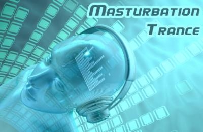 Masturbation Trance