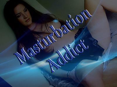Masturbation Addict