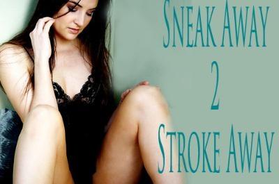 Sneak Away 2 Stroke Away