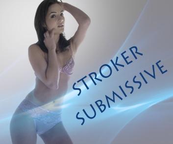 Stroker Submissive
